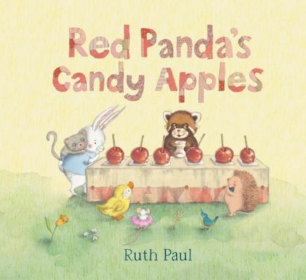 Red Panda's Candy Apples By Paul, Ruth/ Paul, Ruth (ILT)